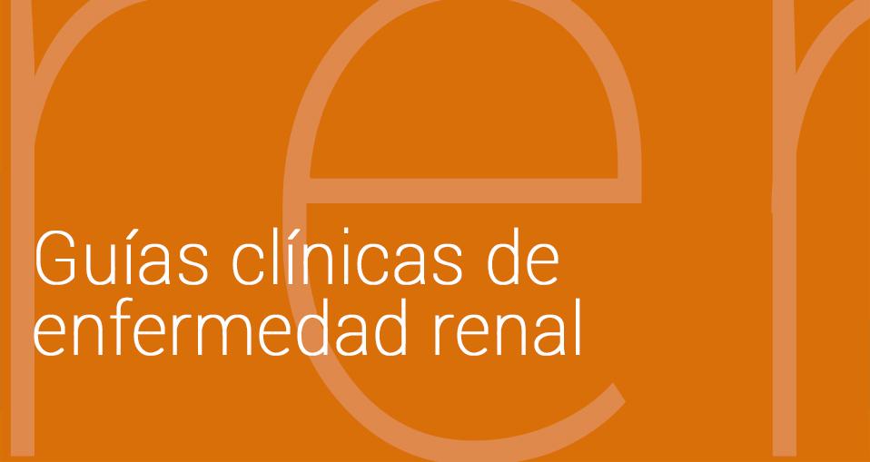 Guías clínicas de enfermedad renal