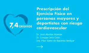 Prescripción del Ejercicio Físico en personas mayores y deportistas con riesgo cardiovascular